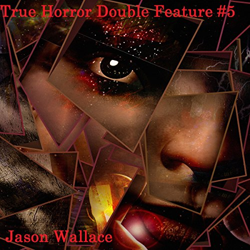 True Horror Double Feature, Book 5 audiobook cover art