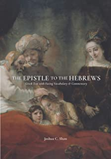 The Epistle to the Hebrews: Greek Text with Facing Vocabulary and Commentary