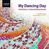My Dancing Day: Choral Music By Sir Richard Rodney