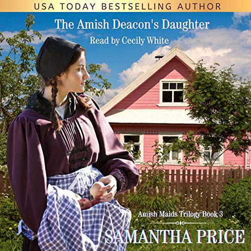 The Amish Deacon's Daughter (Amish Romance) Audiobook By Samantha Price cover art