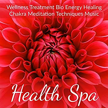 Health Spa - Wellness Treatment Bio Energy Healing Chakra Meditation Techniques Music to Reduce Anxiety Open Your Mind Emotional Therapy with Nature Instrumental Soothing Background