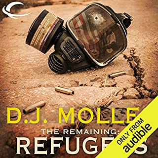 The Remaining: Refugees                   Written by:                                                                                                                                 D. J. Molles                               Narrated by:                                                                                                                                 Christian Rummel                      Length: 13 hrs and 59 mins     4 ratings     Overall 4.8