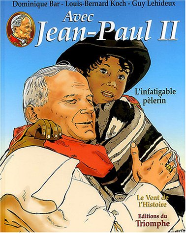 Avec Jean-Paul II, Tome 2 : L'infatigable pèlerin