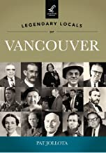 Legendary Locals of Vancouver