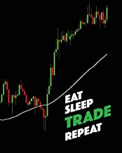 Eat Sleep TRADE Repeat: Lined Notebook, Log, Diary & Journal - Writing Trading Journal Idea / Strategies / Trading Plan / Notepad (8
