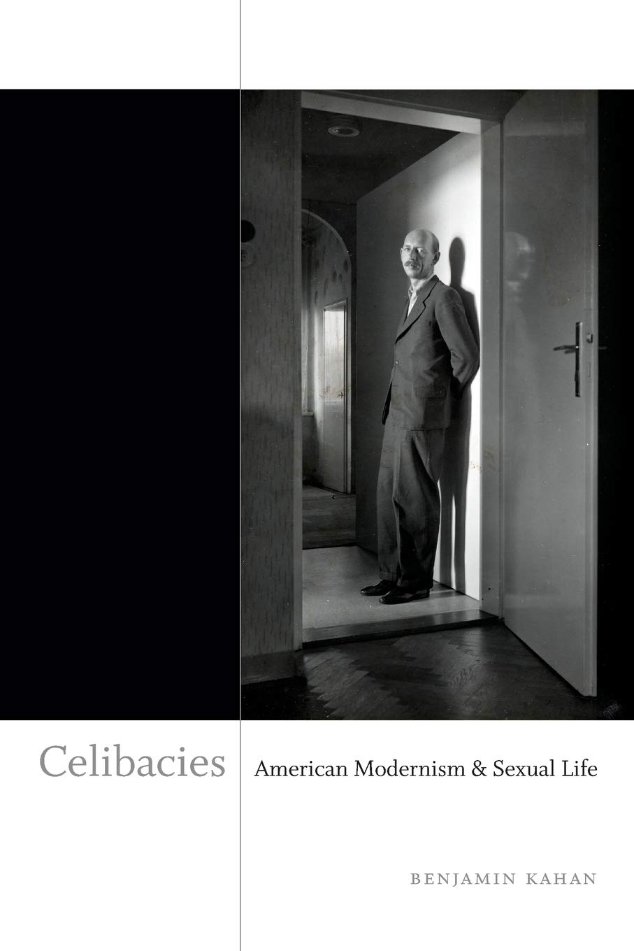 Celibacies: American Modernism And Sexual Life