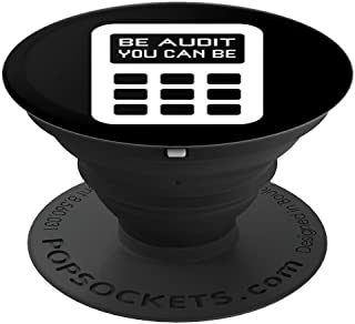 Be Audit You Can Be Funny Accountant CPA Auditor Pun PopSockets Grip and Stand for Phones and Tablets
