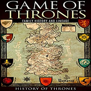 Game of Thrones     A Family History, Volume I              By:                                                                                                                                 History of Thrones                               Narrated by:                                                                                                                                 Phillip J. Mather                      Length: 49 mins     1 rating     Overall 5.0