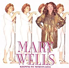 Keeping My Mind on Love by Mary Wells (2013-05-03)