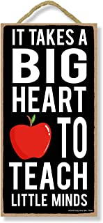It Takes a Big Heart to Teach Little Minds - 5 x 10 inch Hanging Signs, Wall Art, Decorative Wood Sign, Teacher Gifts