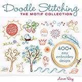 Doodle Stitching: The Motif Collection: 400+ Easy Embroidery Designs - Aimee Ray