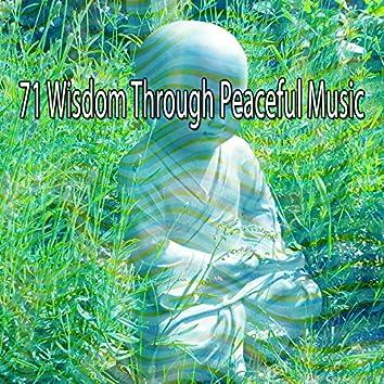 71 Wisdom Through Peaceful Music