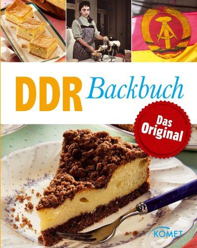 DDR Backbuch: Das Original: Rezepte Klassiker aus der DDR-Backstube