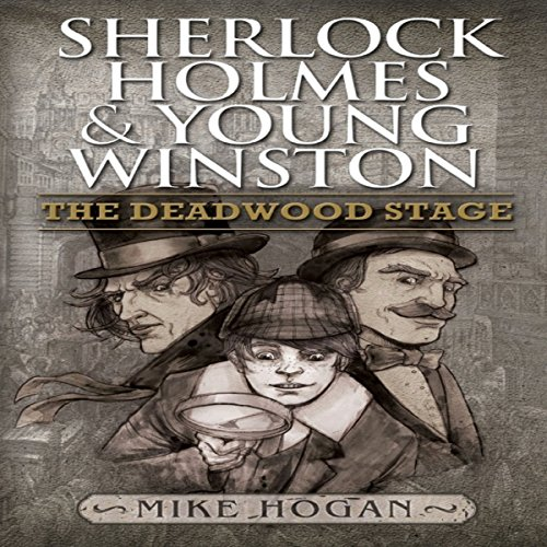 Sherlock Holmes and Young Winston: The Deadwood Stage audiobook cover art