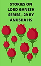 Stories on lord Ganesh series - 29: From various sources of Ganesh Purana