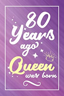 80 Years Ago Queen Was Born: Lined Journal / Notebook - Cute and Funny 80 yr Old Gift, Fun And Practical Alternative to a Card - 80th Birthday Gifts For Women