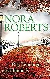 Das Leuchten des Himmels von Nora Roberts