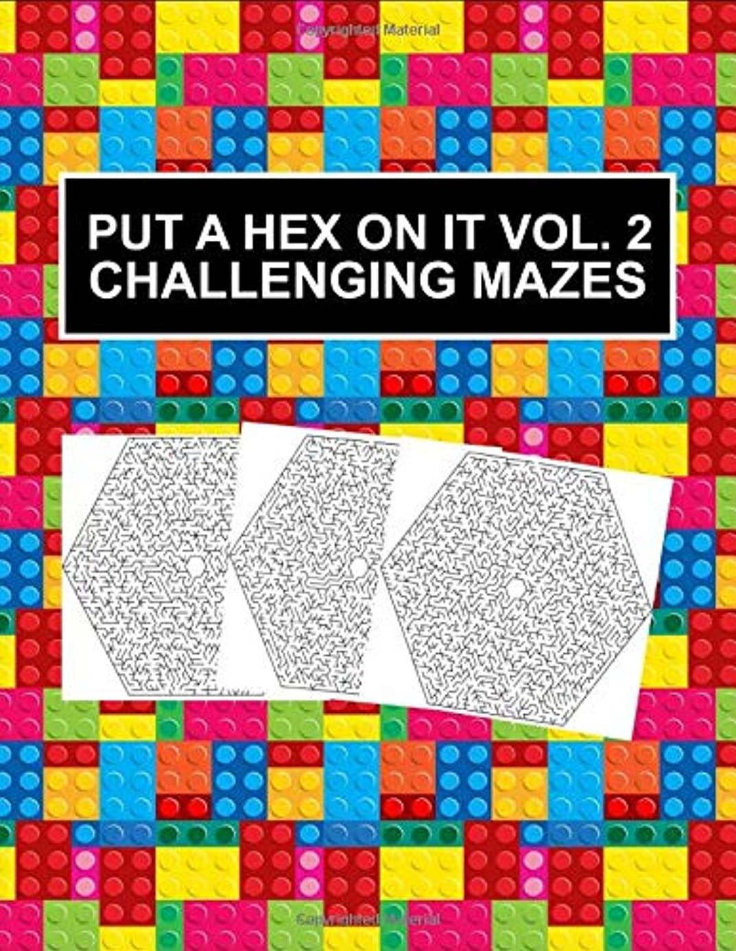 Put a Hex On It Vol. 2 Challenging Mazes: Maze Puzzles Activity Book Brain Games for Adults, One Puzzle Per Page, Large Print for Seniors and Low Vision