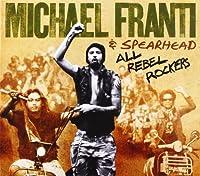 All Rebel Rockers by Michael Franti & Spearhead (2008-09-09)