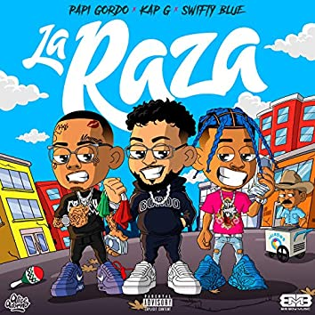 La Raza (feat. Kap G & Swifty Blue)