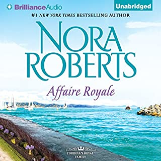Affaire Royale     Cordina's Royal Family, Book 1              By:                                                                                                                                 Nora Roberts                               Narrated by:                                                                                                                                 Susan Ericksen                      Length: 8 hrs and 14 mins     15 ratings     Overall 4.5