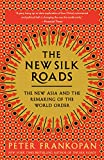 The New Silk Roads: The New Asia and the Remaking of the World Order