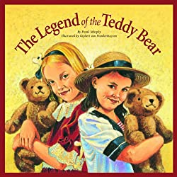Image: The Legend of the Teddy Bear (Myths, Legends, Fairy and Folktales) | Kindle Edition | by Frank Murphy (Author), Gijsbert van Frankenhuyzen (Illustrator). Publisher: Sleeping Bear Press (August 15, 2013)