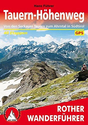 Tauern-Höhenweg: Von den Seckauer Tauern zum Ahrntal in Südtirol. 40 Etappen. Mit GPS-Daten.: Von den Seckauer Tauern zum Venediger (Rother Wanderführer)
