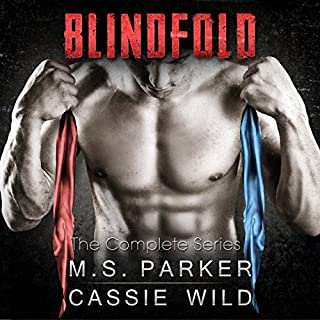 Blindfold Complete Series                   Written by:                                                                                                                                 M. S. Parker,                                                                                        Cassie Wild                               Narrated by:                                                                                                                                 A.C. Edwards                      Length: 13 hrs and 41 mins     Not rated yet     Overall 0.0