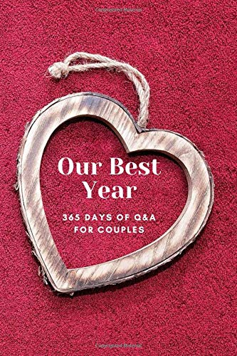 Our Best Year: 365 Days of Q & A for Couples