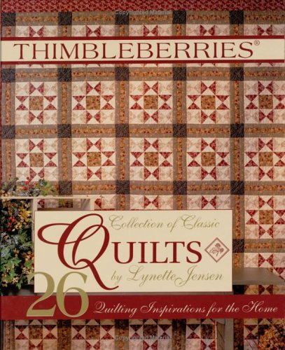 Thimbleberries (R) Collection of Classic Quilts: 26 Quilting Inspirations for the Home (Landauer) Pieced Quilts and Table Runners Featuring the Best Enduring Quilt Patterns Updated with Modern Colors