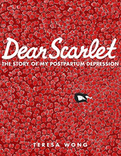 Dear Scarlet: The Story of My Postpartum Depression