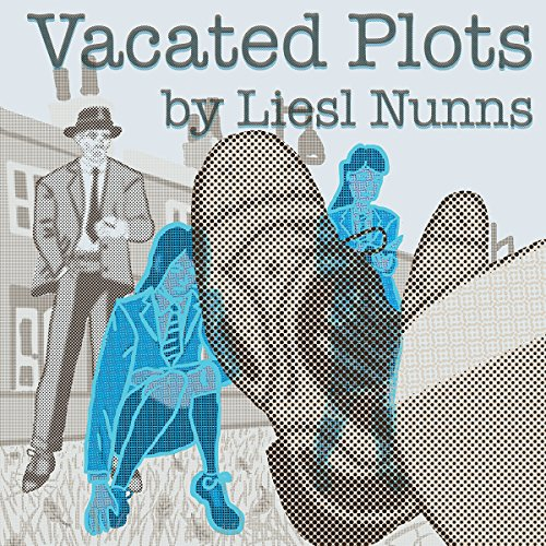 Vacated Plots                   By:                                                                                                                                 Liesl Nunns                               Narrated by:                                                                                                                                 Angele Masters                      Length: 29 mins     Not rated yet     Overall 0.0