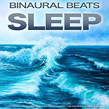 Binaural Beats Sleep: Ocean Waves Sounds, Isochronic Tones, Theta Waves, Alpha Waves and Ambient Music For Deep Sleep, Relaxation and Brainwave Entrainment
