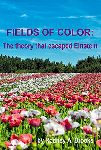 Compare Textbook Prices for Fields of Color: The theory that escaped Einstein 3rd Edition Edition ISBN 9780473179762 by Rodney A. Brooks