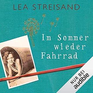 Im Sommer wieder Fahrrad                   Autor:                                                                                                                                 Lea Streisand                               Sprecher:                                                                                                                                 Ulrike Kapfer                      Spieldauer: 7 Std. und 12 Min.     5 Bewertungen     Gesamt 3,8