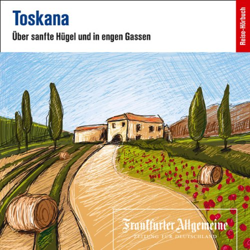 Toskana. Über sanfte Hügel und in engen Gassen     F.A.Z.-Dossier              By:                                                                                                                                 div.                               Narrated by:                                                                                                                                 Olaf Pressler,                                                                                        Markus Kästle,                                                                                        Uta Kienemann-Zaradic                      Length: 2 hrs and 6 mins     Not rated yet     Overall 0.0