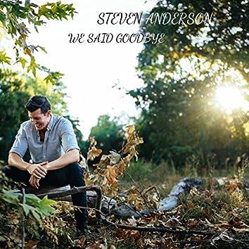 We Said Goodbye - Single