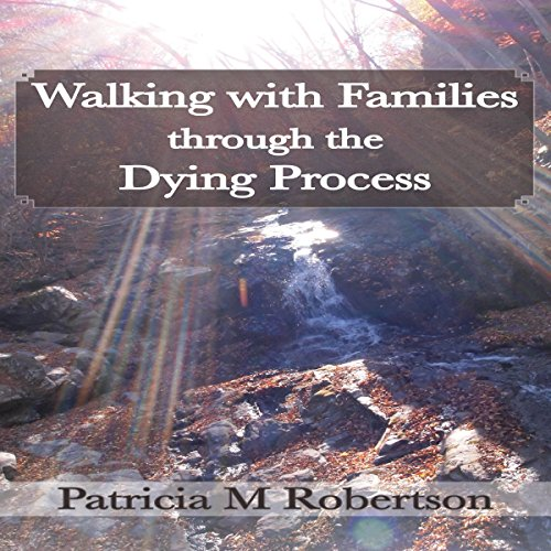 Walking with Families Through the Dying Process audiobook cover art