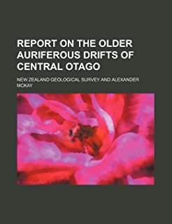 Report on the Older Auriferous Drifts of Central Otago