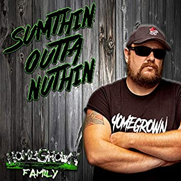 Sumthin' Outta Nuthin'