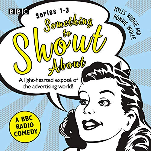 Something to Shout About: Series 1-3: A BBC Radio Comedy audiobook cover art