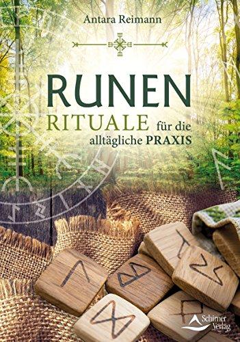 Runenrituale: für die alltägliche Praxis