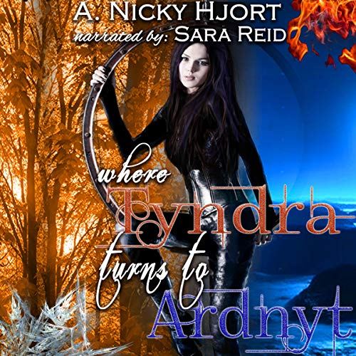 Where Tyndra Turns to Ardnyt Audiobook By A. Nicky Hjort cover art