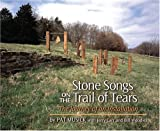 Stone Songs on the Trail of Tears: The Journey of an Installation
