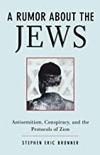 A Rumor about the Jews: Antisemitism, Conspiracy, and the Protocols of Zion: The Conspiracy Behind the Protocols of the Elders of Zion