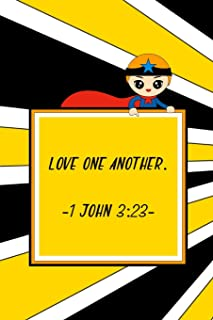 Love one another.  1 John 3:23: Children's Prayer Journal to Write In - Bible Verses - Prayer Requests Notebook for Kids