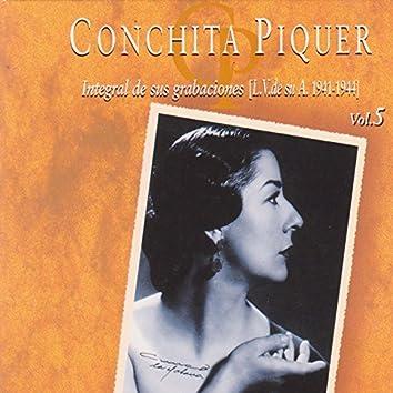Conchita Piquer. Integral de Sus Grabaciones (L.V. De Su A. 1941 - 1944) Vol. 5