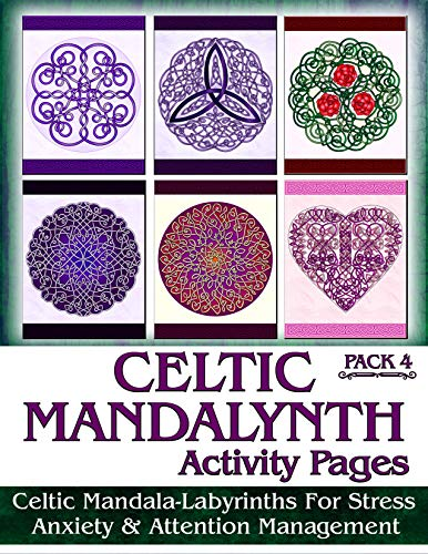 Ravensdaughter Designs Celtic Mandalynth Activity Pages Pack 4: Focus Tools for Stress, Anxiety & Attention Management