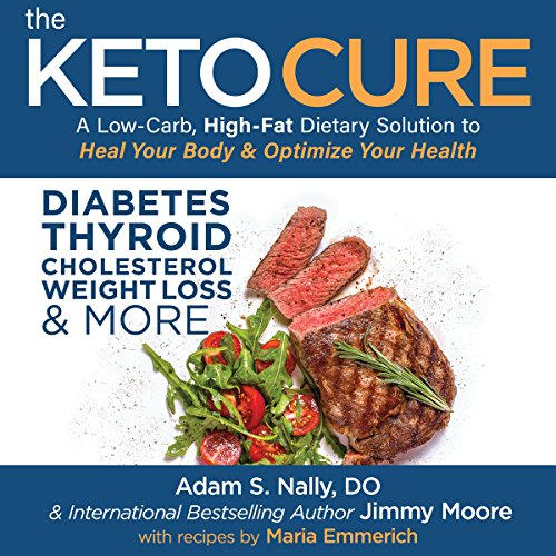 The Keto Cure     A Low Carb High Fat Dietary Solution to Heal Your Body and Optimize Your Health              By:                                                                                                                                 Jimmy Moore,                                                                                        Dr. Adam Nally                               Narrated by:                                                                                                                                 Jimmy Moore                      Length: 6 hrs and 51 mins     107 ratings     Overall 4.3